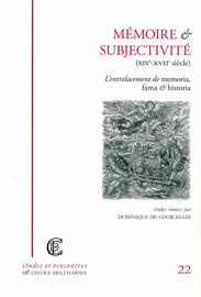 Mémoire et subjectivité (XIVe-XVIIe siècle)