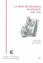 La Prise de décision en France (1525-1559)
