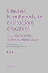 Observer la multimodalité en situations éducatives