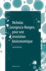 Nicholas Georgescu-Roegen, pour une révolution bioéconomique