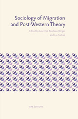 Sociology of Migration and Post-Western Theory