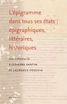 L'épigramme dans tous ses états: épigraphiques, littéraires, historiques