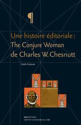 Une histoire éditoriale : The Conjure Woman de Charles W. Chesnutt