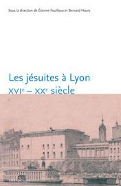 Les jésuites, Lyon et les Lyonnais