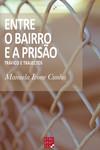 Entre o Bairro e a Prisão