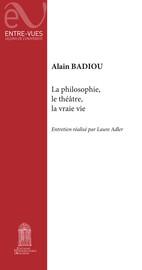 La philosophie, le théâtre, la vraie vie