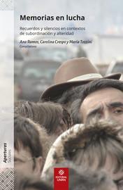 Capítulo 6. Las memorias en escena. Autorrepresentación y lucha política en grupos subalternizados