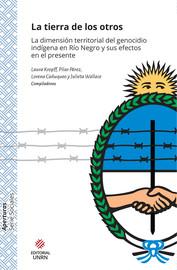 Capítulo 1. Cambios y continuidades en las (des)territorializaciones estatales en Río Negro (1878-1955)