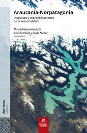 Capítulo 9. A lo largo y a través de la frontera: áreas protegidas y gestión participativa en la Norpatagonia (Chile-Argentina)