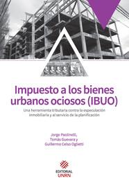 Parte II. Propuesta de ordenanza estableciendo el Impuesto a los Bienes Urbanos Ociosos