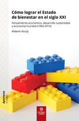 Cómo lograr el Estado de bienestar en el siglo XXI