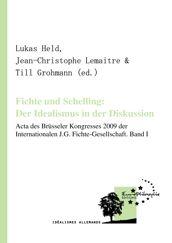 Fichte und Schelling: Der Idealismus in der Diskussion. Volume I
