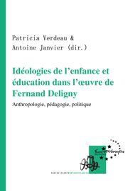 Idéologies de l'enfance et éducation dans l'œuvre de Fernand Deligny