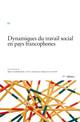 Dynamiques du travail social en pays francophones