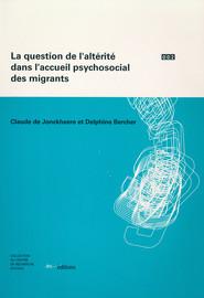 La question de l'altérité dans l'accueil psychosocial des migrants