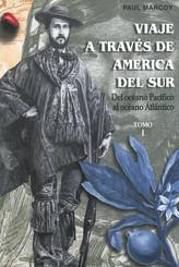 Viaje a través de América del Sur. Tomo I