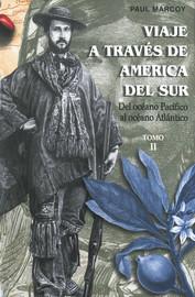Viaje a través de América del Sur. Tomo II