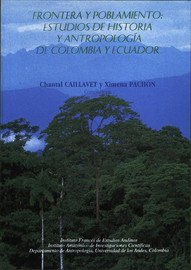 Frontera y poblamiento: estudios de historia y antropología de Colombia y Ecuador