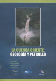 La Cuenca Oriente: Geología y petróleo