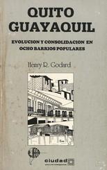 Quito, Guayaquil: evolución y consolidación en ocho barrios populares