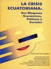 La crisis ecuatoriana: sus bloqueos económicos y sociales