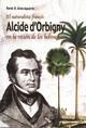 Alcide d'Orbigny: estudios sobre la geología de Bolivia
