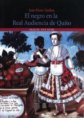 El negro en la Real Audiencia de Quito (Ecuador)