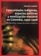 Comunidades indígenas, espacios políticos y movilización electoral en Colombia, 1990-1998