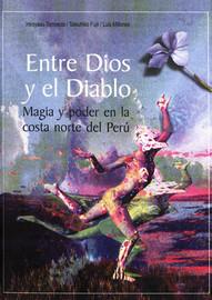 Entre Dios Y El Diablo Hechizos De Amor Poder Y Magia En El Norte Del Perú Institut Français D études Andines