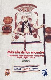 Archivo Arquidiocesano de Trujillo Sección Idolatrías. (Año 1774)