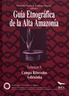 Guía Etnográfica de la Alta Amazonía. Volumen V