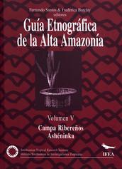 Guía etnográfica de la Alta Amazonia. Volumen V
