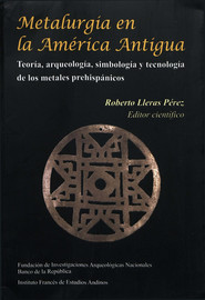 Producción y significado social de bienes utilitarios de metal en el noroeste argentino prehispánico