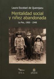 Mentalidad social y niñez abandonada. La Paz (1900-1948)
