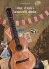 Lima, el vals y la canción criolla (1900-1936)
