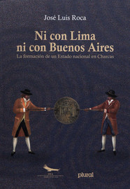 Capítulo XXI. Francisco Xavier de Aguilera, gobernador de Santa Cruz, Chiquitos y Mojos (1817-1825)