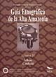 Guía etnográfica de la Alta Amazonía. Volumen VI