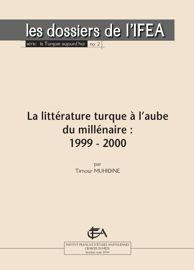 La littérature turque à l'aube du millénaire : 1999 – 2000