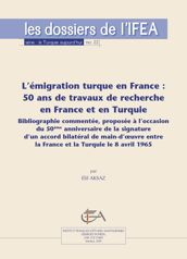 L'émigration turque en France : 50 ans de travaux de recherche en France et en Turquie