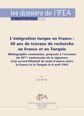 L'émigration turque en France: 50 ans de travaux de recherche en France et en Turquie