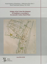 Origins of the Urban Development of Pondicherry according to Seventeenth Century Dutch Plans
