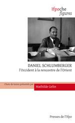 Daniel Schlumberger. L'Occident à la rencontre de l'Orient