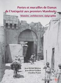 Portes et murailles de Damas de l'Antiquité aux premiers mamlouks