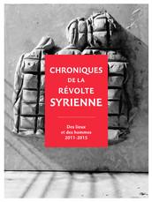 Chroniques de la révolte syrienne