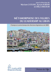 Métamorphose des figures du leadership au Liban
