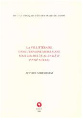 La vie littéraire dans l'Espagne musulmane sous les Mulūk al-Ṭawā'if