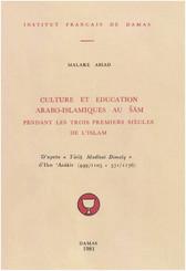 Culture et éducation arabo-islamiques au Šām pendant les trois premiers siècles de l'Islam