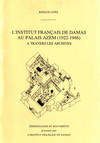 L'Institut français de Damas au Palais Azem (1922-1946) à travers les archives