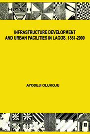 Chapter one. The spatial and demographic contexts of infrastructure development in colonial and postcolonial Lagos