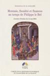 Monnaie, fiscalité et finances au temps de Philippe le Bel